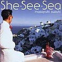 鈴木雅之 She・See・Sea.jpg